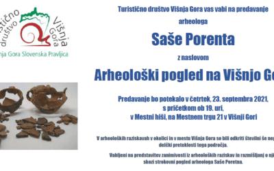 Arheolog Sašo Porenta: Arheološki pogled na Višnjo Goro